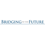 BRIDGING TO THE FUTURE
